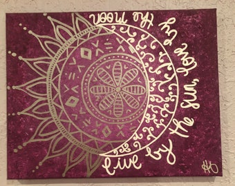 Live By The Sun; Love By The Moon Canvas