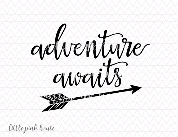 Adventure Awaits SVG quote svg Adventure Nursery Zip Clipart