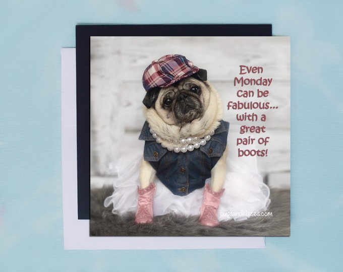 Pug Magnet - Even Monday Can Be Fabulous - 5x5 Pug magnet - by Pugs and Kisses