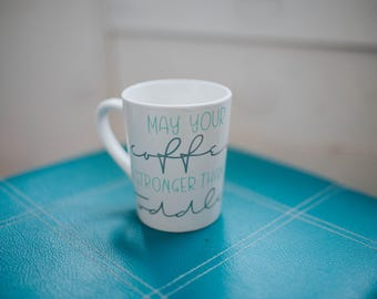 May Your Coffee Be Stronger Than Your Toddler Mug | Motherhood | Momlife | Perfect Gifts