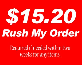RUSH MY ORDER | Need within two weeks Custom Rush Order | Fast Delivery | Rush Order - Need within two weeks Rushed - faster Shipping