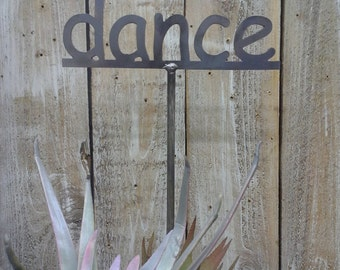 SHIP NOW - DANCE - Garden Stake - Metal Garden Sign - 19 Inches Tall