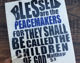 Police Support Decal | Police Badge Decal | Blessed are the Peacemakers | Police Vinyl Decal | Matthew 5:9 | Blue Lives Matter