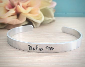 Bite Me Hand Stamped Cuff Bracelet, Stacking Bracelet, Funny Sarcastic Jewelry, Skinny Cuff Bracelet, Birthday Gift For Her