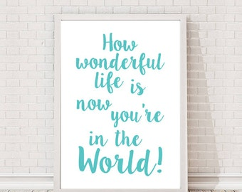 Your Song Lyrics - How Wonderful Life Is Now Your In The World Quote A4 Print