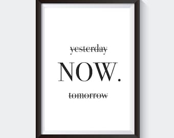 Yesterday tomorrow now art print poster, wall print, quote poster, Typography wall decor