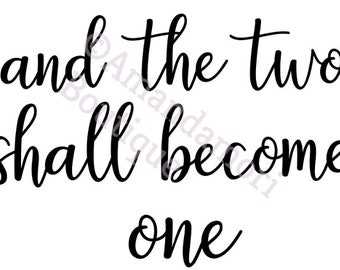 And The Two Shall Become One, png, cut cricut file, instant digital download, personal and commercial use