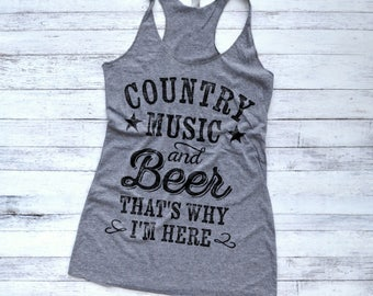 Country Music and Beer That's Why I'm Here Shirt, Cowboys Trucks and Country Music Shirt, You Look Like I Need a Drink Tank
