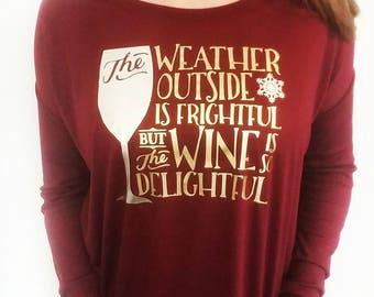 Womens Wine Shirt - Womens Holiday Shirt - Gift For Women - Wine Lover Gift - Funny Shirt - Funny Gift For Her - Gift Under 25 - Funny Wine