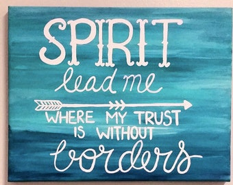 Spirit Lead Me Where My Trust Is Without Borders Canvas Wall Decor Art