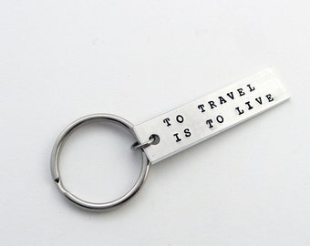 Travel Keychain: Inspirational Gift with Inspiring Quote (To Travel is To Live)