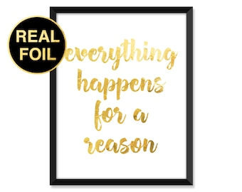 Gold Foil Print, Everything happens for a reason, Abstract, Minimal, typography, home decor, real gold foil, inspirational quote art print