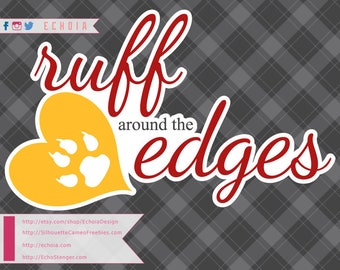 Ruff Around the Edges - SVG, PNG, DXF Printable and Cuttable