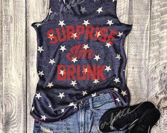 S-XL Surprise I'm Drunk..Vintage Washed Funny Tank in Faded Blue/Ivory Star,Red white blue,Patriotic,Graphic Tee,July 4th ,Star Spangled
