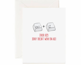 "Keyboard Ctrl + Z ""Error 029: Sorry Doesn't Work On Age!"" Funny Birthday Greeting Card"