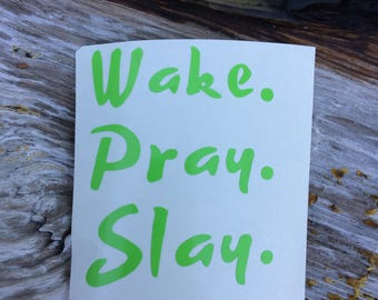Wake Pray Slay Decal, Christian Decal, Slay Sticker, Christian Car Decal