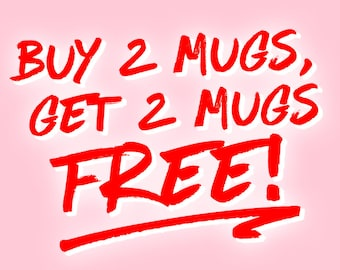 MUGS | Buy 2, GET 2 FREE!! Free Shipping!!