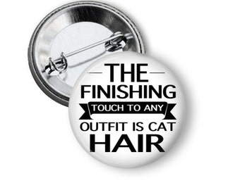 Cat Lover, Crazy Cat Lady, Cat Hair, Funny Cat Pins,  Silly Animals, Cute Gifts, Animal Lovers, Gift Ideas for Cat People, Meow, Kitty