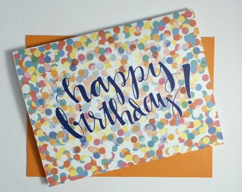 Happy Birthday Card- Hand Lettered Card- Hand Lettered Birthday Card- Confetti Birthday Card- Cute Birthday Card- Simple Birthday Card