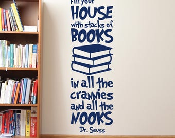 Dr Seuss Fill Your House With Stacks Of Books Decal Dr Seuss Wall Decals Quote Vinyl Decals Nursery Baby Kids Room Dr Seuss Wall Decor ET133