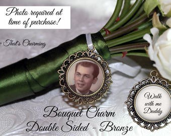 SALE! Memorial Bouquet Charm - Double-Sided - Personalized with Photo - Walk with me Daddy- Cyber Monday