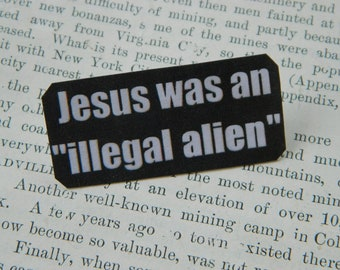"""Peace Jewelry Immigrant rights Jesus was an """"illegal alien"""""""
