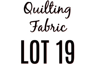 Quilting Fabric Lot 19