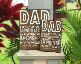 Dad I know you've loved me | fathers day gift | fathers day | fathers day sign | dad | custom gift | birthday gift | mothers day | mom