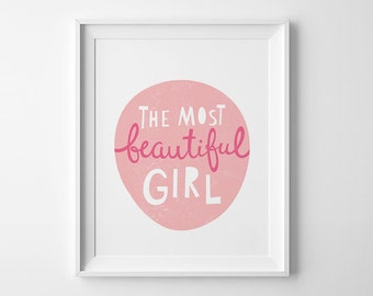 Nursery wall quote, nursery art, baby girl nursery print, kids wall art quote, nursery wall print, wall art decor, the most beautiful girl
