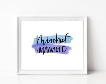 Mischief Managed - Printable Wall Art - Instant Download