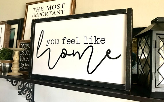 Farmhouse Sign | You Feel Like Home | Wedding Sign | Newlywed Gift | Fixer Upper | Modern Farmhouse | Family Sign | Wedding Gift