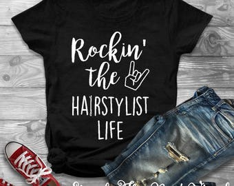 Rockin the Hairstylist Life | Hairstylist Gift | Hairdresser Gift | Hairdresser | Hairdresser Shirt | Hairstylist | Hairstylist Shirt | Hair