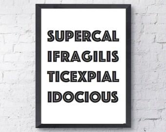 SUPERCALIFRAGILISTICEXPALIDOCIOUS   Disney Print   A4 Typography Print
