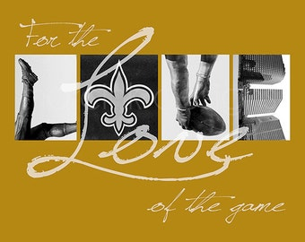"""New Orleans Saints """"For the Love of the Game"""" Photographic Print"""