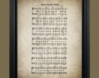 What A Day That Will Be Hymn Print - Hymnal Sheet - Sheet Music- Home Decor - Inspirational Art - Gift - Instant Download - #HYMN-027