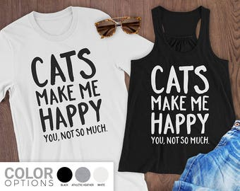 Cats Make Me Happy You Not So Much Shirt | Workout Shirt | Cat Shirt | Cat Owner Gift | Fitness Tank | Crazy Cat Lady | Wife Gift Idea