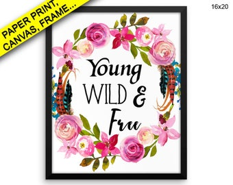 Young Wild And Free Prints Young Wild And Free Canvas Wall Art Young Wild And Free Framed Print Young Wild And Free Wall Art Canvas Young