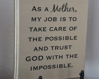 Wall decor As a Mother my Job Plaque Trust God with the Impossible Solid Wood Plaque 9x11 Picture Home Decor Sign