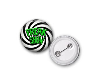 """Freak Show Image 1"""" Pinback Button- Choose Green or Red"""