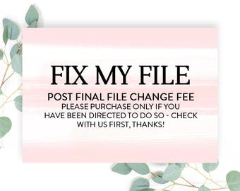 Fix My File! Post Finalization Changes or Edits, Additional Editing, Update My File, Reformat My File