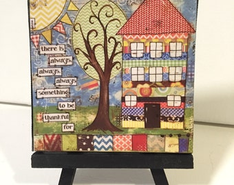 House Decor, there is always something to be thankful for, Print and Easel Set