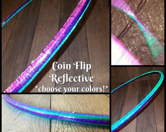Coin Flip Reflective Hula Hoop - Made to Order(5/8,11/16, 3/4 Poly/HDPE)-Pick Your Colors!!