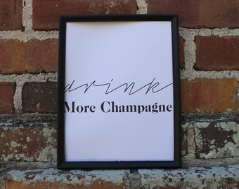 Drink More Champagne Printable - Black and White Bar Cart Decor / Wall Art 4x6 5x7 8x10 12x16 Digital Download
