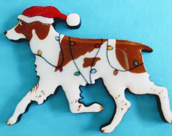 Brittany Spaniel Christmas Pin, Magnet or Ornament -Color Choice-Free Shipping -Hand Painted- Free Personalization Available