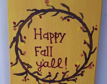 Happy Fall Y'all! Hand Painted Wooden Canvas