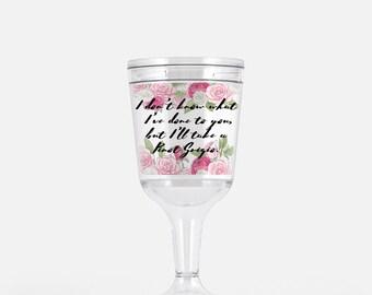 Vanderpump Rules inspired Acrylic Wine Goblet -  I don't know what I've done to you, but I'll take a Pinot Grigio.
