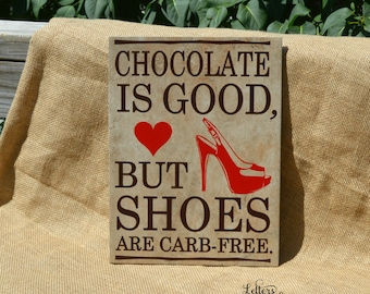 Chocolate Lovers Gift, A Chocolate is good but shoes are carb free, Shoe Lovers Gift, Girlfriend Gift, Unique Girlfriend Gift