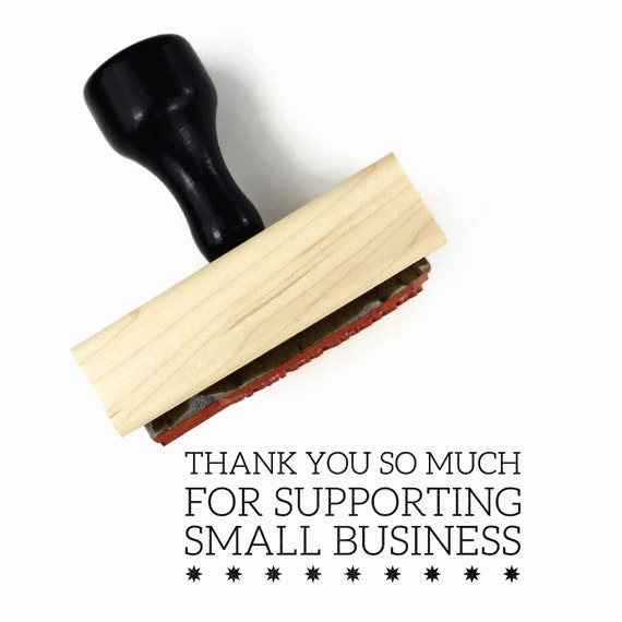 Rubber Stamp Thank You So Much For Supporting Small Business