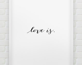 printable 'love is.' poster // instant download print // printable typographic wall decor // minimalistic love print
