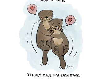 Otterly Made For Each Other - Custom Art Print - Cute Otters - Wedding Gift - Love Gift - Sweethearts - Personalised